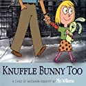 Knuffle Bunny Too: A Case of Mistaken Identity Audiobook by Mo Willems Narrated by Mo Willems, Trixie Willems
