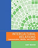 Intercultural Relations: Communication, Identity, and Conflict