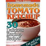 Homemade Tomato Ketchup. 30 Delicious Ketchup Recipes ~ Dan C. Ionescu
