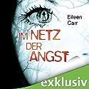 Im Netz der Angst Hörbuch von Eileen Carr Gesprochen von: Susanne Grawe