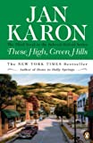 These High, Green Hills (The Mitford Years, Book 3) (0670873209) by Karon, Jan