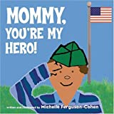 Mommy, You're My Hero [Board book]