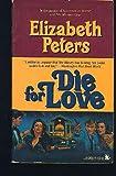echange, troc Elizabeth Peters - Die for Love