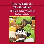 The Sisterhood of Blackberry Corner | [Andrea Smith]