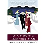 A Much Married Man (Thomas Dunne Books) ~ Nicholas Coleridge