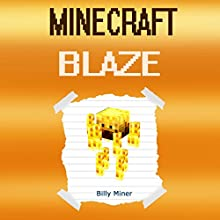 Minecraft Blaze: Story About a Minecraft Blaze Audiobook by Billy Miner Narrated by Nathan W Wood