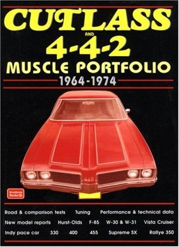Cutlass and 4-4-2: Muscle Portfolio 1964-1974 PDF