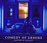 Fanfare & Fantasy by Comedy of Errors (2014-03-19)