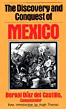 The Discovery And Conquest Of Mexico (0306806975) by Bernal Diaz Del Castillo