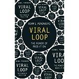 Viral Loop: The Power of Pass-it-onby Adam Penenberg