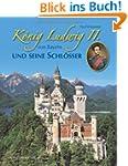 K�nig Ludwig II. von Bayern und seine...