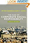 THE END OF CORPORATE SOCIAL RESPONSIB...