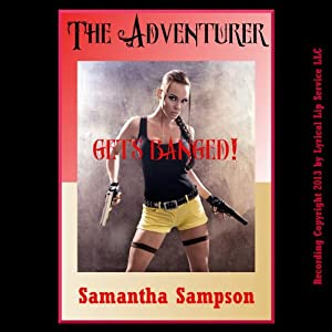 The Adventurer Gets Banged: A Bondage Cosplay Erotica Story | [Samantha Sampson]