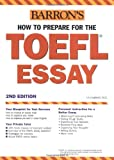 Barron's How to Prepare for the Toefl Essay: Test of English As a Foreign Language (Barron's How to Prepare for the Comput...