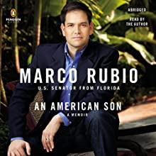 An American Son: A Memoir Audiobook by Marco Rubio Narrated by Marco Rubio