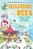 Regarding The Bees (Turtleback School & Library Binding Edition) (Regarding The...(PB)) (060614465X) by Klise, Kate