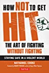 How Not to Get Hit: The Art of Fighti...