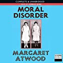 Moral Disorder (       UNABRIDGED) by Margaret Atwood Narrated by Lorelei King