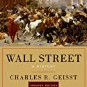Wall Street: A History, Updated Edition (       UNABRIDGED) by Charles R. Geisst Narrated by Stephen McLaughlin