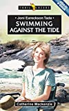 Joni Eareckson Tada: Swimming Against the Tide: A Retelling of the Story of Joni Eareckson Tada (Trailblazer)