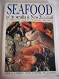Seafood of Australia and New Zealand: A Comprehensive Guide to Its Preparation and Cooking (0207159203) by Goode, John