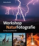 Image of Workshop NaturFotografie: Der Weg zum perfekten Bild