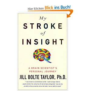 my stroke of insight My stroke of insight - a brain scientist's personal journey by jill bolte taylor  2009 this book is the story of a fascinating journey written by a brilliant.