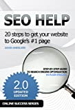SEO Help: 20 steps to get your website to Google's #1 page 2nd Edition (Online Success Series)