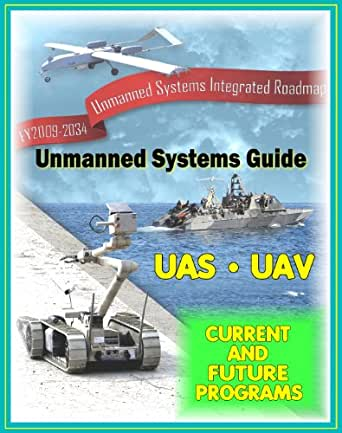 - 2034 Unmanned Systems Integrated Roadmap - Unmanned Aircraft (UAS