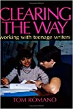Clearing the Way: Working with Teenage Writers