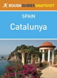 img - for Catalunya Rough Guides Snapshot Spain (includes The Costa Brava, Cadaqu s, Girona, Figueres, the Catalan Pyrenees, Sitges and Tarragona) (Rough Guide to...) book / textbook / text book