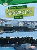 Finding Out About Geothermal Energy (Searchlight Books)