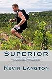 Superior: 100 Mile Endurance Run, One of America's Oldest, Toughest, and Gnarliest Ultramarathons