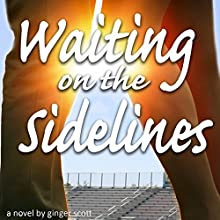 Waiting on the Sidelines (       UNABRIDGED) by Ginger Scott Narrated by Laura Darrell