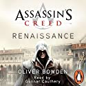 Assassin's Creed: Renaissance (       UNABRIDGED) by Oliver Bowden, Anton Gill Narrated by Gunnar Cauthery