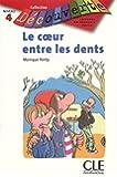 Le coeur entre les dents : Lecture en français facile Niveau 4