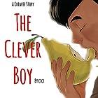 The Clever Boy: A Chinese Story Hörbuch von Ci Ci Gesprochen von: Dominic Carlos