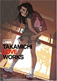 LO�轸 TAKAMICHI LOVE WORKS (FLOW COMICS)