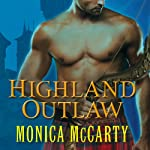 Highland Outlaw: Clan Campbell, Book 2 (       UNABRIDGED) by Monica McCarty Narrated by Roger Hampton