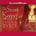 The Secret Keeper: A Novel of Kateryn Parr (       UNABRIDGED) by Sandra Byrd Narrated by Elizabeth Jasicki