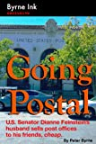 img - for Going Postal: U.S. Senator Dianne Feinstein's husband sells post offices to his friends, cheap. book / textbook / text book