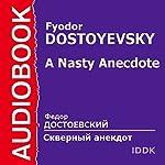 A Nasty Anecdote   Fyodor Dostoyevsky