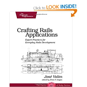 Crafting Rails Applications: Expert Practices for Everyday Rails Development (Pragmatic Programmers)