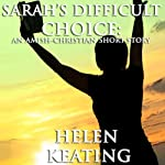 Sarah's Difficult Choice: An Amish-Christian Romance Short Story | Helen Keating