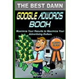 The Best Damn Google Adwords Book Color Edition: Maximize Your Results To Maximize Your Advertising Dollars ~ Harry J. Misner