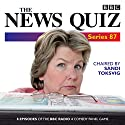 The News Quiz: Series 87: 7 episodes of the BBC Radio 4 comedy quiz Radio/TV Program by  BBC Narrated by  full cast, Jeremy Hardy, Sandi Toskvig