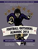 img - for Football Outsiders Almanac 2013: The Essential Guide to the 2013 NFL and College Football Seasons book / textbook / text book
