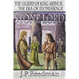 Stone Lord: The Legend Of King Arthur, The Era Of Stonehengeby J.P. Reedman