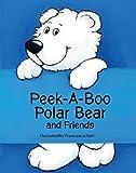 Peek-a-Boo Polar Bear and Friends