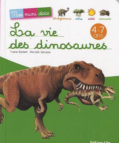 La vie des dinosaures - Mes Mini Docs - D�s 4 ans